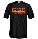 Round necked t-shirt with flex printing - FORGET THE PAST