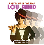 Vynil Lou Reed - I Never Said It Was Nice  Orpheum Theater  Boston  Ma '76 (2 Lp)
