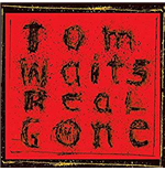 Vynil Tom Waits - Real Gone (Remastered) (2 Lp)