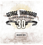 Vynil George Thorogood - Greatest Hits (2 Lp)