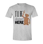 E.T. the Extra-Terrestrial T-Shirt I'll Be Right Here