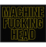 Machine Head Standard Patch: Machine Fucking Head (Loose)
