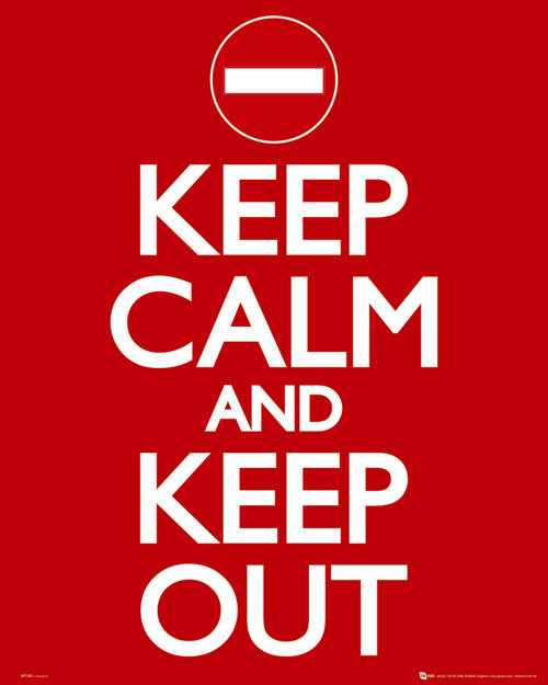Keep Calm Keep Out Mini Poster